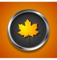 Orange autumn maple leaf on metal button vector image vector image
