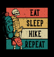 t shirt design eat sleep hike repeat with hiking vector image vector image
