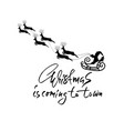 christmas lettering design christmas is coming to vector image vector image