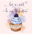 valentines day card with cupcake vector image