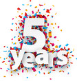 Five years paper confetti sign vector image vector image