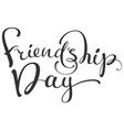 friendship day lettering ornate text for greeting vector image vector image