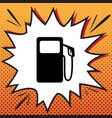 gas pump sign comics style icon on pop vector image