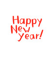 new year lettering and calligraphy design vector image vector image