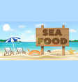 sea food wood board sign on sea sand beach vector image