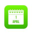 calendar april 1 icon digital green vector image