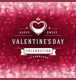 happy valentines day greeting card and bokeh vector image vector image