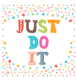 Just do it Cute design for greeting card or vector image vector image