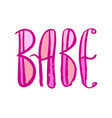 pink babe hand lettering sign grunge hand-drawn