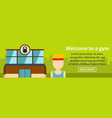 welcome to a gym banner horizontal concept vector image