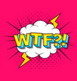 wtf comic cartoon explosions vector image vector image