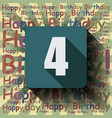 4 happy birthday background or card vector image