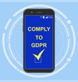 gdpr compliance readiness on phone screen vector image