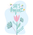 shes magical greeting card flower decoration vector image