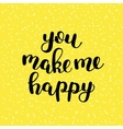 You make me happy Brush lettering vector image
