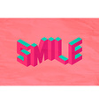 Isometric Smile quote background vector image vector image