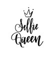 selfie queen modern calligraphy design for t-shirt vector image
