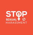sexual harassment violence stop poster vector image