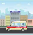 city hospital building with ambulance flat design vector image
