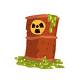rusty flowing barrel of nuclear waste ecological vector image