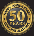 50 years happy anniversary congratulations gold vector image vector image