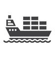 cargo ship glyph icon logistic and delivery vector image