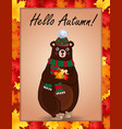 hello autumn postcard with cute bear in hat and vector image vector image