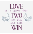 Love is a game that two can play and both win vector image vector image