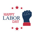 happy labor day with a fist on a white background vector image