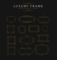 luxury frames calligraphy templates vector image vector image