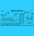 mexico acapulco winter holidays skyline merry vector image vector image