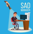 sad manager businessman sitting at the vector image