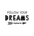 follow your dreams hand written lettering vector image vector image