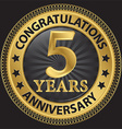 5 years anniversary congratulations gold label vector image vector image