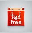bag tax free vector image vector image