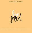 Bye sand inscription Hand drawn calligraphy vector image vector image