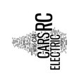electric rc car text background word cloud concept vector image vector image