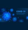 virus background covid-19 coronavirus infection vector image