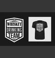 whiskey drinking team t shirt print design vector image vector image