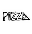 vintage pizza pizzeria sign grunge hand-drawn vector image
