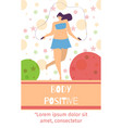 body positive mobile oriented social vector image vector image