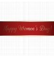 Happy Womens Day red realistic greeting Ribbon vector image
