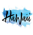 print for t-shirt hawaii hand lettering vector image vector image