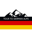 tour to german alps emblem with caption vector image vector image