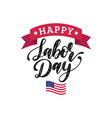 labor day greeting or invitation card vector image vector image