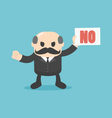 Businessman holding a sign that no vector image vector image