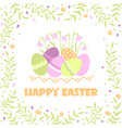 happy easter card with color eggs and flowers vector image vector image