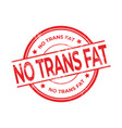 no trans fat rubber red stamp vector image vector image
