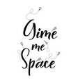 romantic space quote lettering hand written vector image vector image