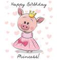 happy birthday card with princess pig vector image